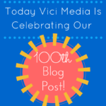 100 Posts Later…Check Out Vici's Most Read Blog Posts!